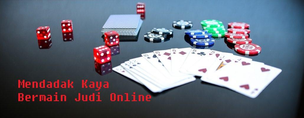 Mendadak Kaya Bermain Judi Online