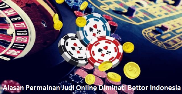 Alasan Permainan Judi Online Diminati Bettor Indonesia